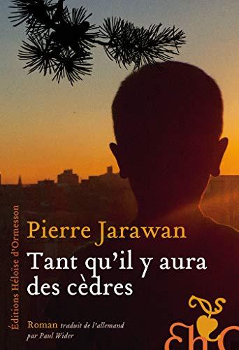 Chronique LITTÉRAIRE #1 « Tant qu'il y aura des cèdres » de Pierre Jarawan (Liban)